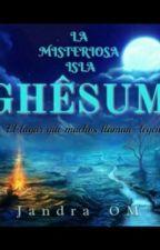 La Misteriosa isla Ghêsum by OrquideusWoman