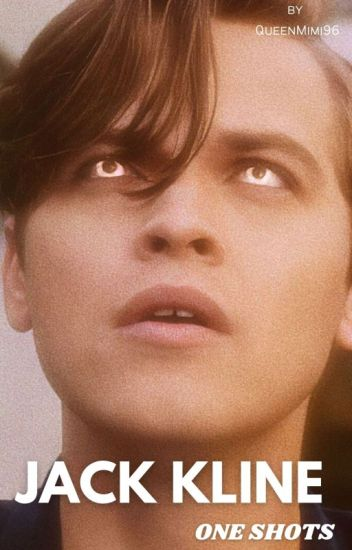 ▷ Jack Kline One Shots