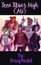 Teen Titans High by RoseyPastel