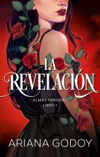 La Revelación (Almas Perdidas I ) by cold_lady19