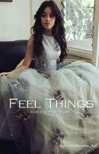 Feel Things (Camila Cabello y Tú G!p) (Terminada) by LaPlatanitos_7w7