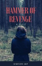 HAMMER OF REVENGE by Heart_of_melody