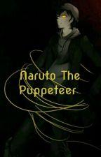 Naruto The Puppeteer  by Katsuki_Bakugo_012