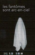 les fantômes sont arc-en-ciel by toocleverfox