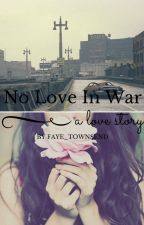 No Love in War by faye_townsend