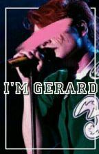 I'm Gerard by rosetareader