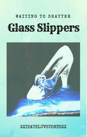 Glass Slippers by xxIHateLuvStorysxx