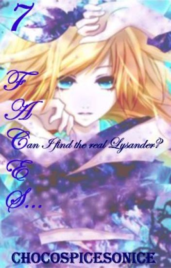 7 Faces.... Can I find the real Lysander?