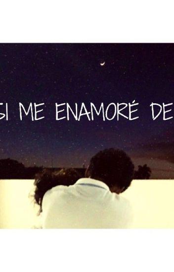 Y asi me enamoré de ti.