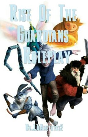 Rise Of The Guardians Roleplay by JJeAmethyst2