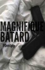 Magnifique Bâtard | Tome 1 by Dempty