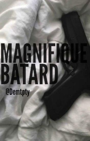 Magnifique Bâtard | Tome 1