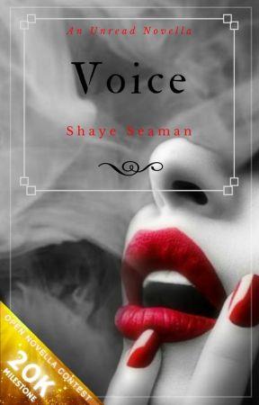 Voice [Open Novella Contest] by PrincessShaye1