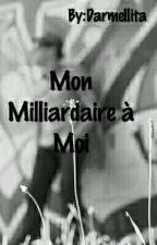 Mon Milliardaire à Moi by Darmellita