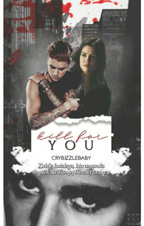 Kill For You ▪ Bieber  by crybizzlebaby