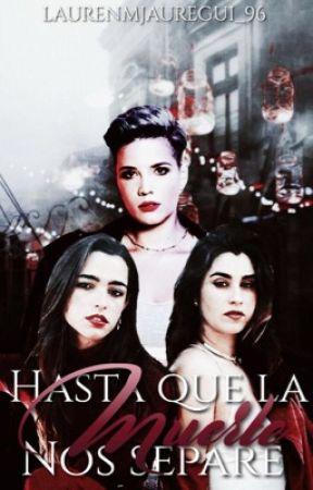 Hasta Que La Muerte Nos Separe by xXAngelus1Xx
