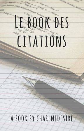 ~ LE BOOK DES CITATIONS ~ by CharlneDesire