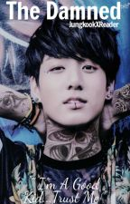 The Damned ~ JungkookXReader by Writing-Whatever