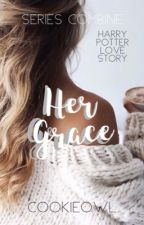 Her Grace • A Harry Potter Love Story • by CookieOwl
