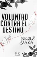 Voluntad contra el Destino (OMEGAVERSE +18) by Nikitha-