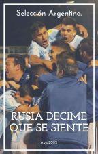 Rusia decime que se siente ➳ Whatsapp Selección ARG. by Aylu2002