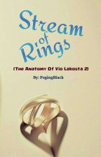 Stream of Rings (The Anatomy Of Vio Lakosta 2) by PogingBlack
