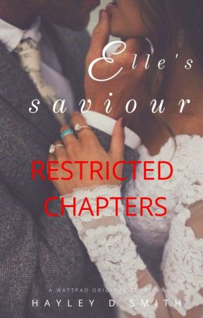 Elle's Saviour Restricted Chapters (18+ ONLY) by HayleBales