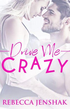 Drive Me Crazy by rebeccajenshak