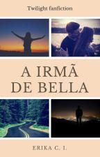 A irmã de Bella - Nicholas Cullen Fanfiction by eriikaa13