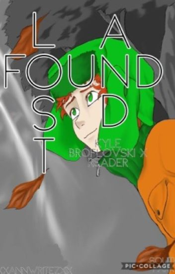 lost and found kyle broflovski x reader ann wattpad