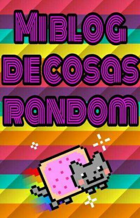 Mi Blog Diario Con Cosas Random xD by TheLadrienShipper