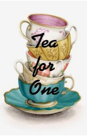 Tea for One by emma_the_writer_