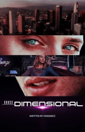 CROSS - DIMENSIONAL      ( SPN - SUPERGIRL CROSSOVER ) by vxngxnce