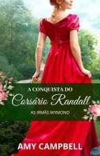 A Conquista do Corsário Randall by AutoraAmyCampbell