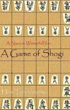A Game of Shogi [Game of ThronesxNaruto] by jokergirl2001