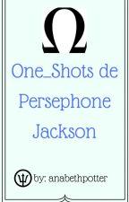 One-Shots de Persephone Jackson by ValenJPotter