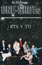 One Shots [BTS y Tú] by Serendipiity11