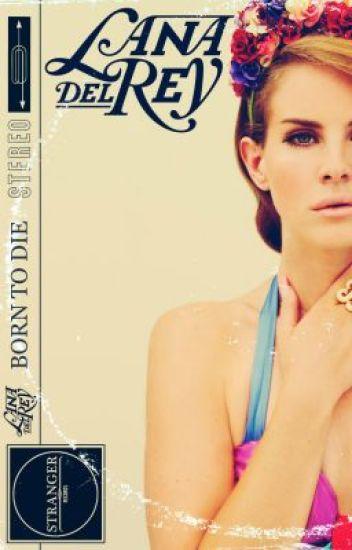 Lana Del Rey Born To Die Paradise Edition Casper T Grey Wattpad