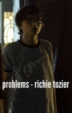 problems - richie tozier by -lovser