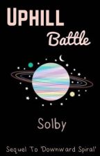 Uphill Battle | Solby by Bekka911
