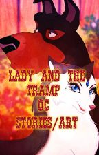 Lady and the Tramp (OC Stories/Art) by SilverWolf866