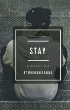 STAY (COMPLETED) by mhinebalasabas10
