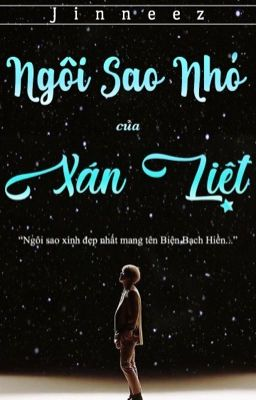 [Shortfic][ChanBaek]Ngôi Sao Nhỏ Của Xán Liệt