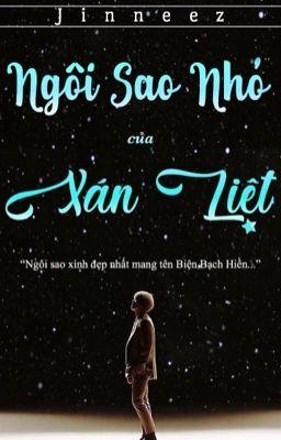 Đọc truyện [Shortfic][ChanBaek] Ngôi Sao Nhỏ Của Xán Liệt
