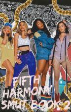 Fifth Harmony Smuts Book 2 by fuckingcrayon