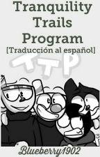 ⭐Tranquility Trails Program⭐ [Traduccion al español] by BlueBerry1902