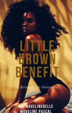 Little Brown Benefit  by MavelineBelle