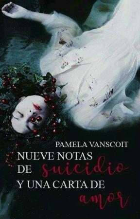 Nueve notas de suicidio y una carta de amor  [Poemario] by PamelaVanscoit