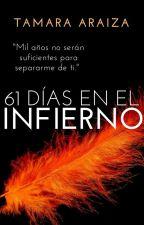 61 Días En El Infierno© *PRÓXIMAMENTE* by Madame_Baboy