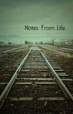 Notes From Life by juliakae